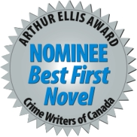 Arthur Ellis Awards Nominee: Best First Novel