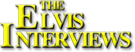 The Elvis Interviews